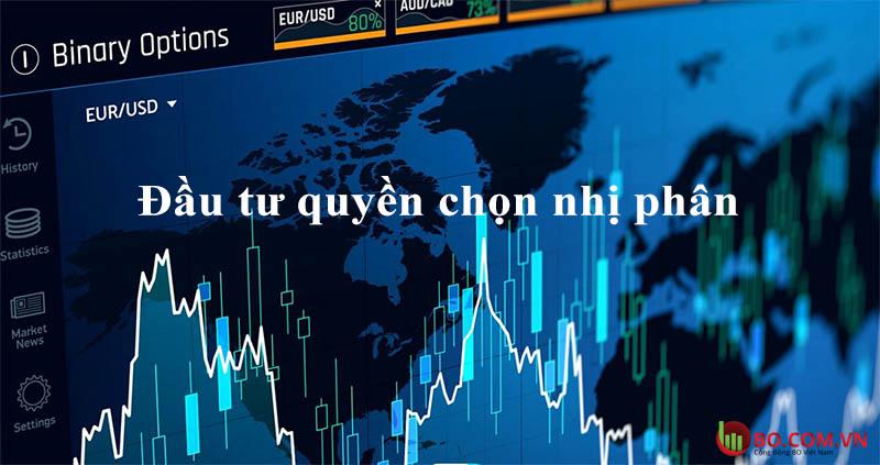 Binary Options - Đầu tư quyền chọn nhị phân