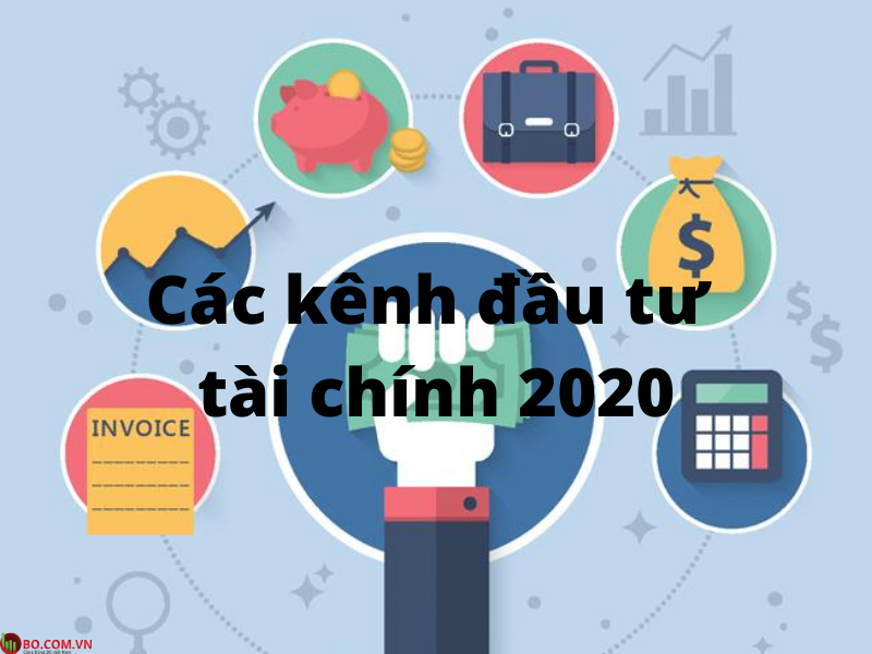 Các kênh đầu tư tài chính 2020