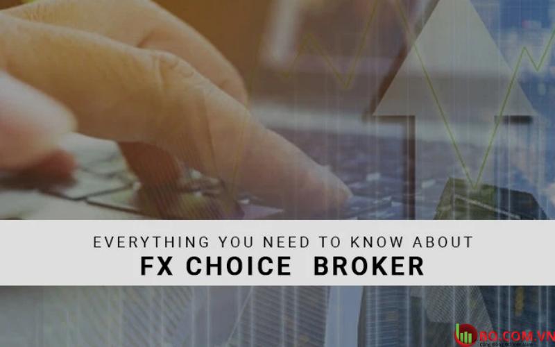 Đánh giá sàn FX Choice cho người mới bắt đầu