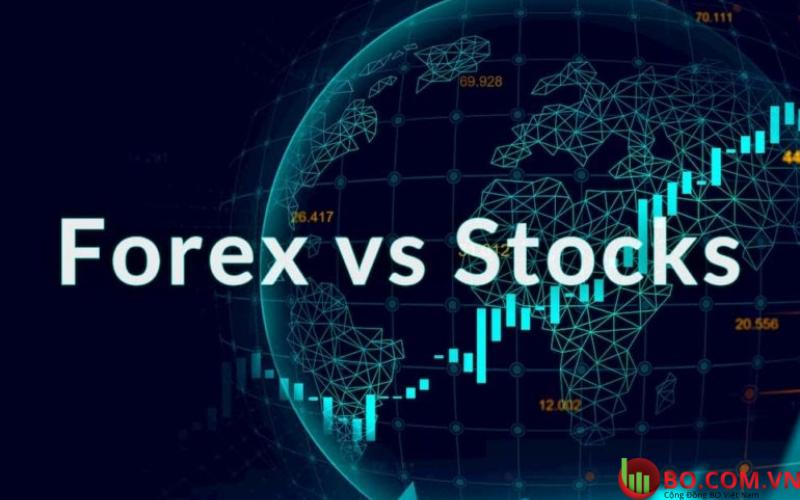 So sánh thị trường Forex và chứng khoán