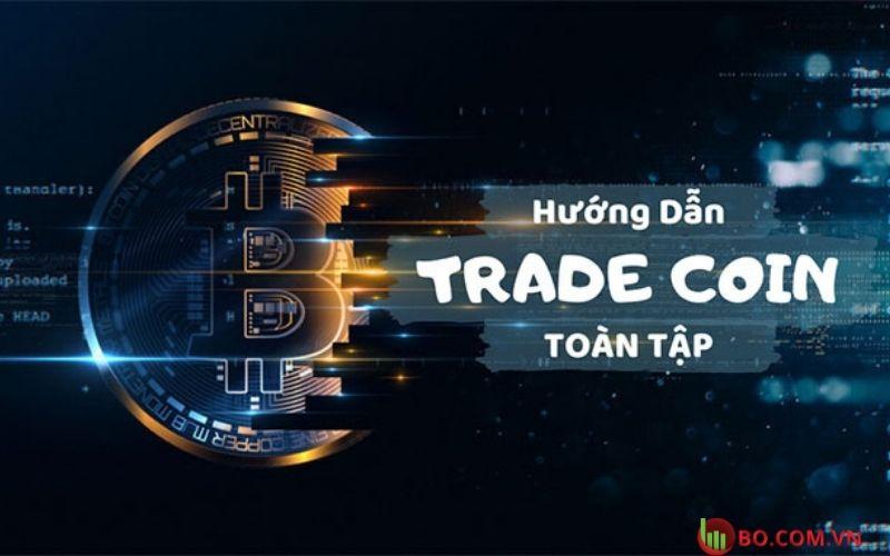 Cách chơi trade coin là gì